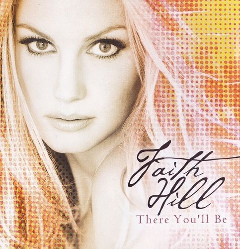 Faith Hill - There you'll be (16 Tracks, Import) (CD)